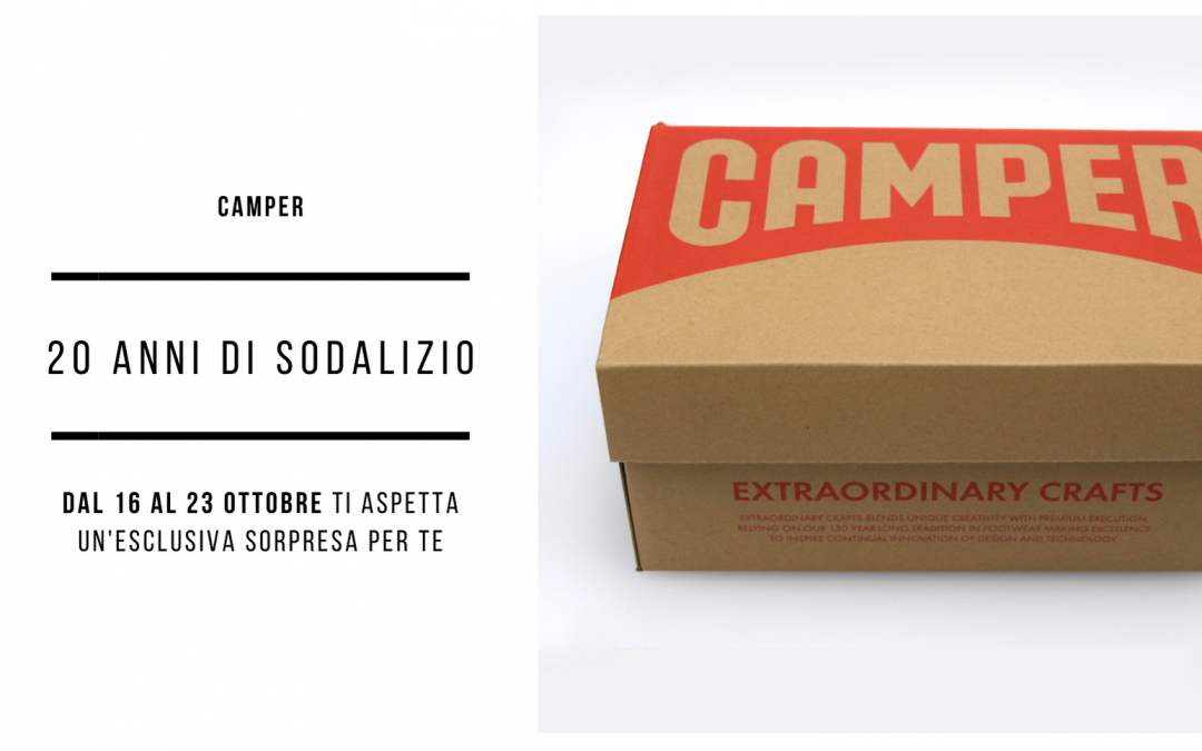 Camper e Lardieri: un sodalizio con il brand iconico di scarpe lungo 20 anni!